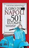 Il giro di Napoli in 501 luoghi (eNewton Manuali e Guide)
