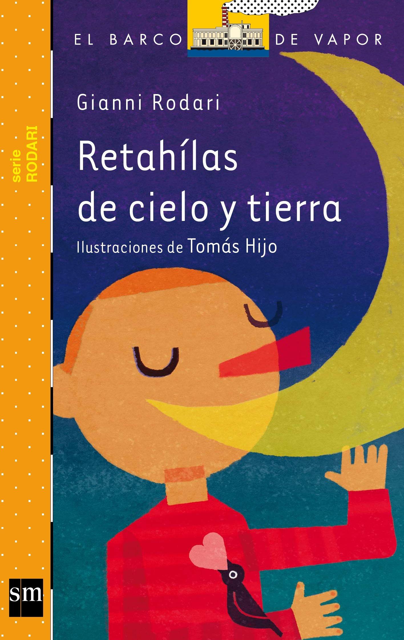 Retahílas de cielo y tierra El Barco de Vapor Naranja: Amazon.es: Gianni  Rodari, Tomás Hijo, Miguel Azaola: Libros