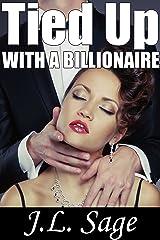 Tied Up With a Billionaire (Billionaire BDSM Erotic Romance) Kindle Edition