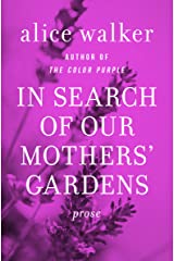 In Search of Our Mothers' Gardens: Prose Kindle Edition