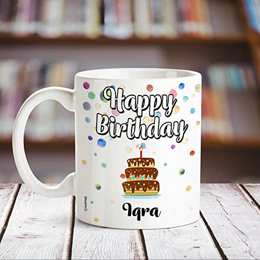 Buy Huppme Happy Birthday Iqra Printed Coffee Mug Online At Low
