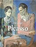 Der junge Picasso: Blaue und Rosa Periode