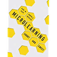 Microlearning: Short and Sweet (English Edition)