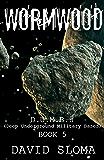 Wormwood: D.U.M.B.s (Deep Underground Military Bases) - Book 5