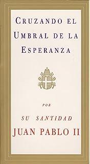 Cruzando el Umbral de la Esperanza (Spanish Edition)