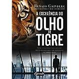A excelência do olho de tigre: Como atingir resultados cada vez mais extraordinários como profissional ou empreendedor