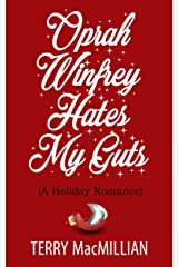 Oprah Winfrey Hates My Guts: A Holiday Romantic Comedy Kindle Edition