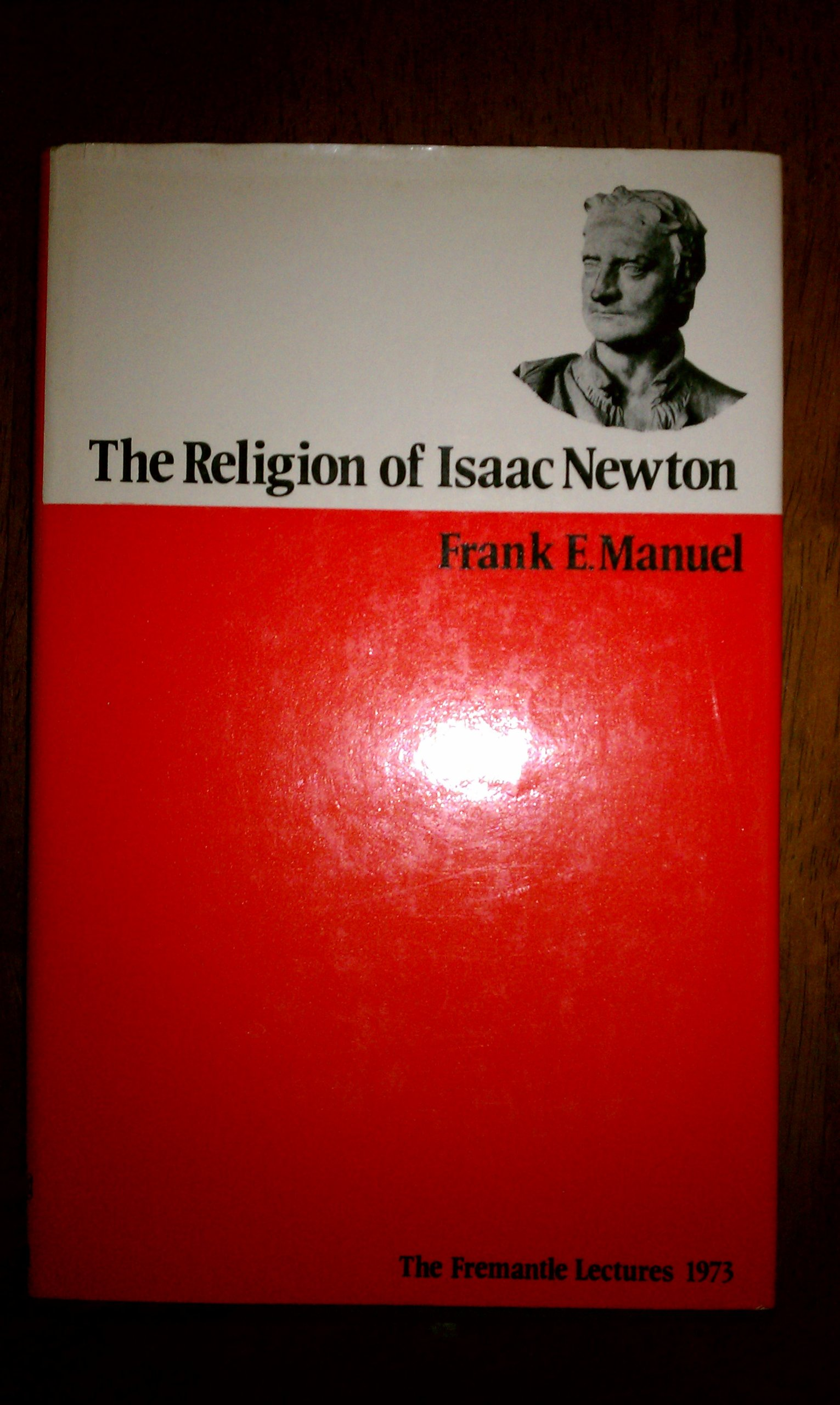 Religion of Isaac Newton: Freemantle Lectures, 1973 (Fremantle lectures)