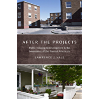 After the Projects: Public Housing Redevelopment and the Governance of the Poorest Americans