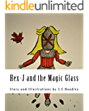 Hex-J and the Magic Glass