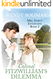 Colonel Fitzwilliam's Dilemma (Mrs Darcy Entertains Book 2)