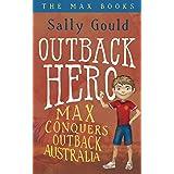 Outback Hero: Max conquers outback Australia (The Max Books Book 2)