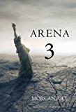 Arena 3 (Book #3 in the Survival Trilogy)