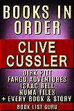 Clive Cussler Books in Order 2017: Dirk Pitt series, NUMA Files series, Fargo Adventures, Isaac Bell series, Oregon Files, Sea Hunter, Children's books, ... nonfiction. (Book Order 5) (English Edition)