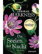 """Die Seelen der Nacht: Roman - Das Buch zur Serie """"A Discovery of Witches"""" (Diana & Matthew Trilogie, Band 1)"""