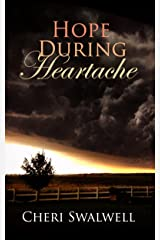 Hope During Heartache: True Stories of Emotional Healing from Infertility, Miscarriage, Stillbirth, or Death of a Child Kindle Edition