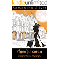 Three's a Coven: (A Paranormal Cozy Mystery) (Western Woods Mystery Book 3)