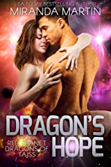Dragon's Hope: A SciFi Alien Romance (Red Planet Dragons of Tajss Book 4) Kindle Edition