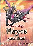 Héroes por casualidad (ebook) (Castellano - A Partir De 10 Años - Altamar)
