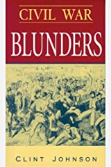 Civil War Blunders: Amusing Incidents From the War Paperback