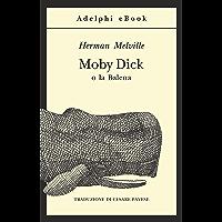 Moby Dick (Gli Adelphi Vol. 70)