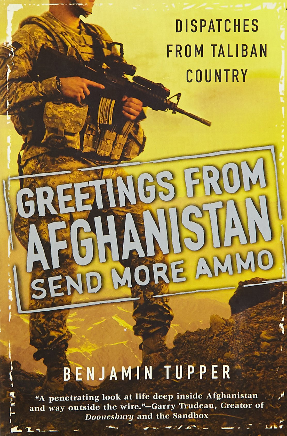 Amazon greetings from afghanistan send more ammo dispatches amazon greetings from afghanistan send more ammo dispatches from taliban country 9780451233257 benjamin tupper books kristyandbryce Gallery