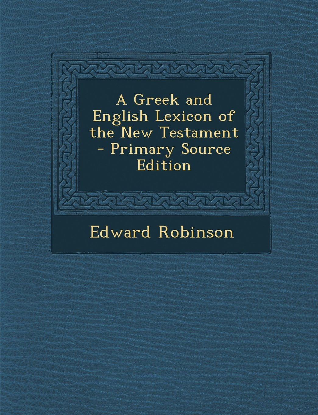 Greek and English Lexicon of the New Testament ebook