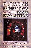 Pleiadian Perspectives on Human Evolution