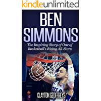Ben Simmons: The Inspiring Story of One of Basketball's Rising All-Stars (Basketball Biography Books)