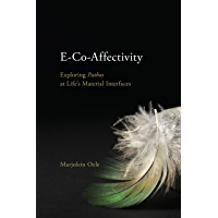 E-Co-Affectivity: Exploring Pathos at Life's Material Interfaces (SUNY series in Ancient Greek Philosophy) (English…