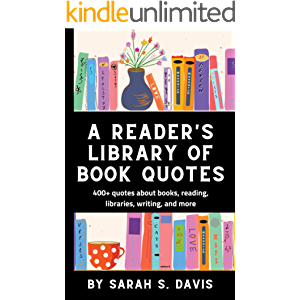 A Reader's Library of Book Quotes: For Librarians, Writers, and Bookworms Everywhere