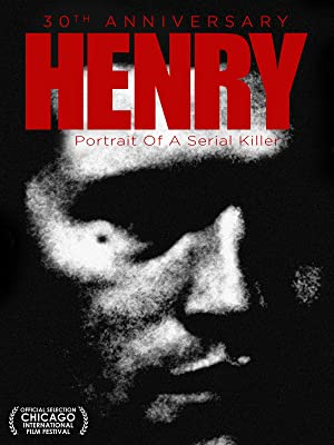 Henry: Portrait of a Serial Killer directed by John McNaughton