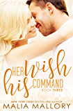Her Wish His Command (Dominating Billionaires Romance #3): Dominating Billionaires (Dominating BDSM Billionaires)
