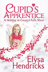 Cupid's Apprentice (A Holiday in Council Falls Short) Kindle Edition