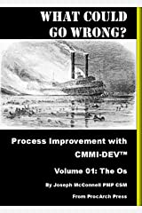 What Could Go Wrong? Process Improvement with CMMI®-DEV Volume 01 Kindle Edition