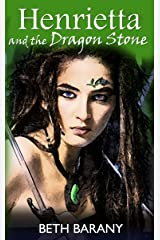 Henrietta and the Dragon Stone (Henrietta The Dragon Slayer Book 2) Kindle Edition