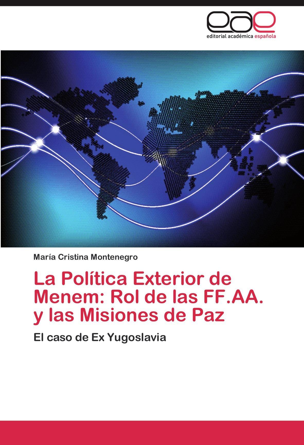 La Politica Exterior de Menem: Rol de Las Ff.AA. y Las Misiones de ...
