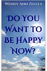 Do You Want to Be Happy NOW?: New Era Edition Kindle Edition