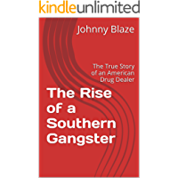 The Rise of a Southern Gangster: The True Story