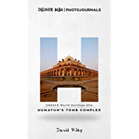 Discover India | Photojournals: Humayun's Tomb Complex (UNESCO World Heritage Site Book 1) (English Edition)