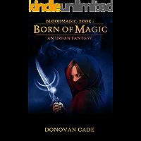 Born of Magic: an Urban Fantasy (Bloodmagic Book 1)
