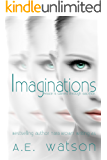 The Imaginations Trilogy 1: Imaginations