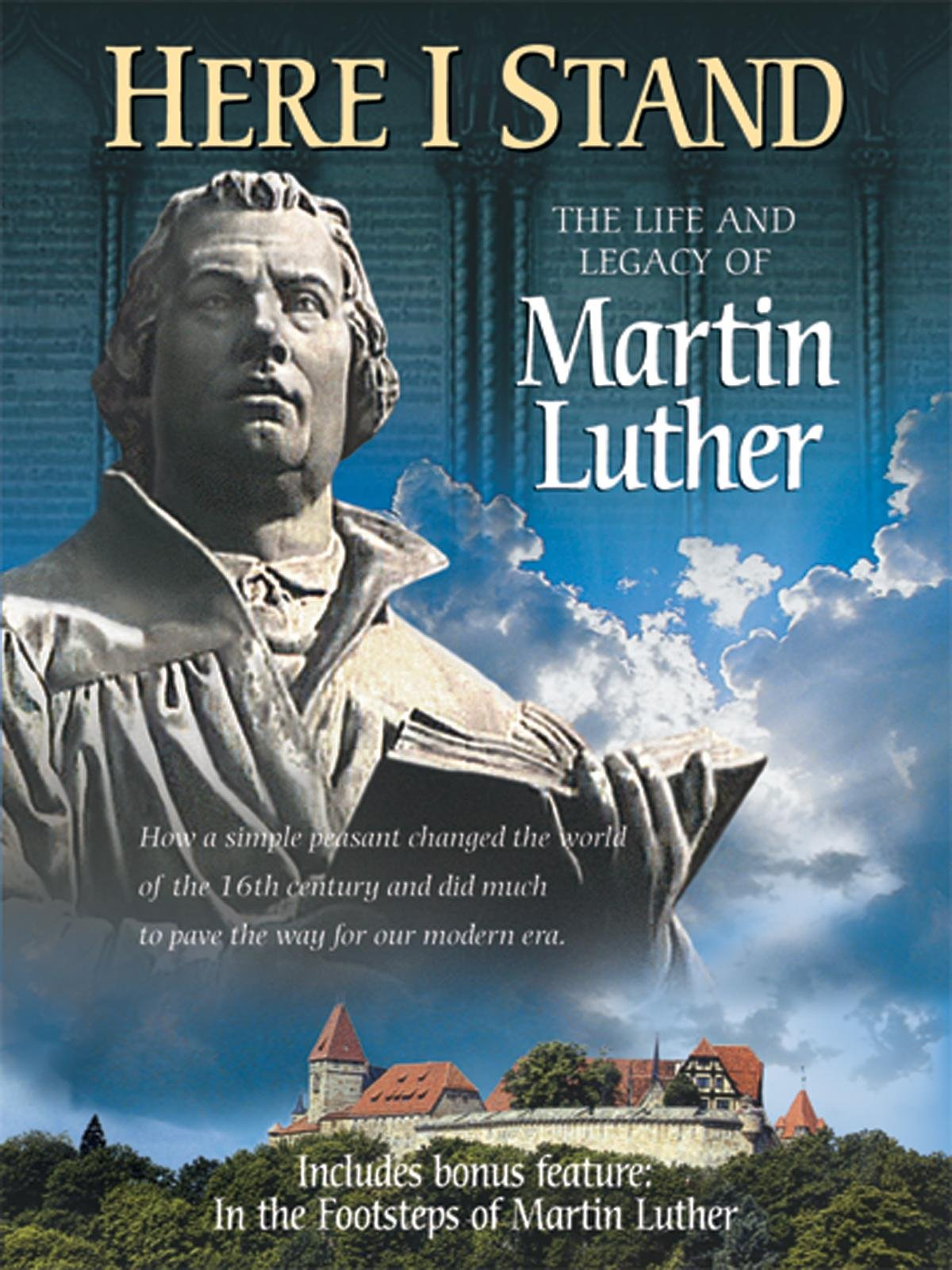 Here I Stand: The Life and Legacy of Martin Luther