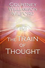 The Train of Thought: Book 3 of The Grace Family Chronicles Kindle Edition