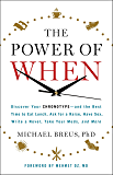 The Power of When: Discover Your Chronotype--and the Best Time to Eat Lunch, Ask for a Raise, Have Sex, Write a Novel…