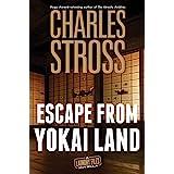 Escape from Yokai Land (Laundry Files Book 12)