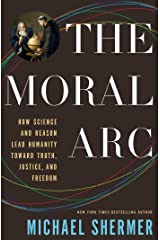 The Moral Arc: How Science Makes Us Better People Kindle Edition