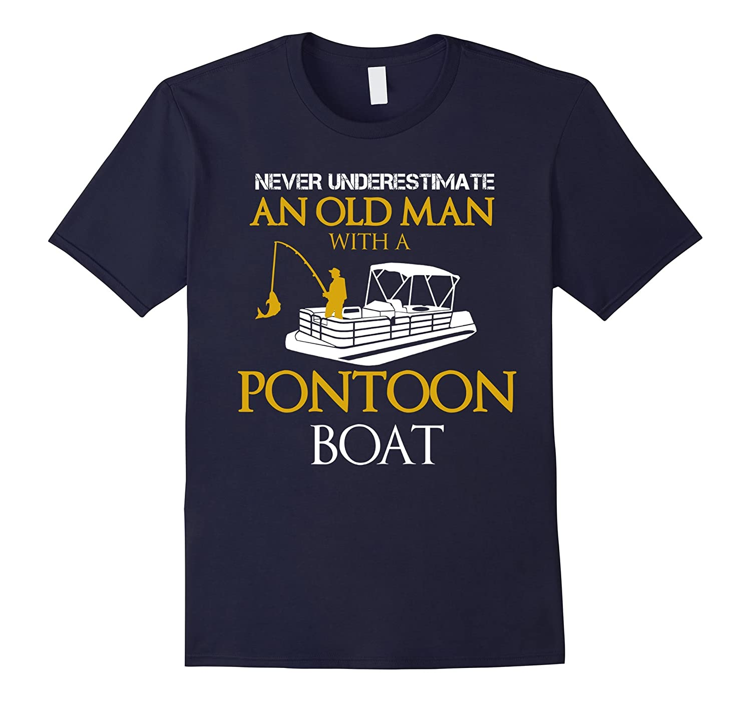 Never Underestimate Old Man Fishing with Pontoon Boat Shirt-BN