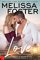 Caught by Love: Archer Steele (The Steeles at Silver Island Book 3) Kindle Edition