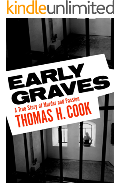 Amazon Com Early Graves A True Story Of Murder And Passion Ebook Cook Thomas H Kindle Store